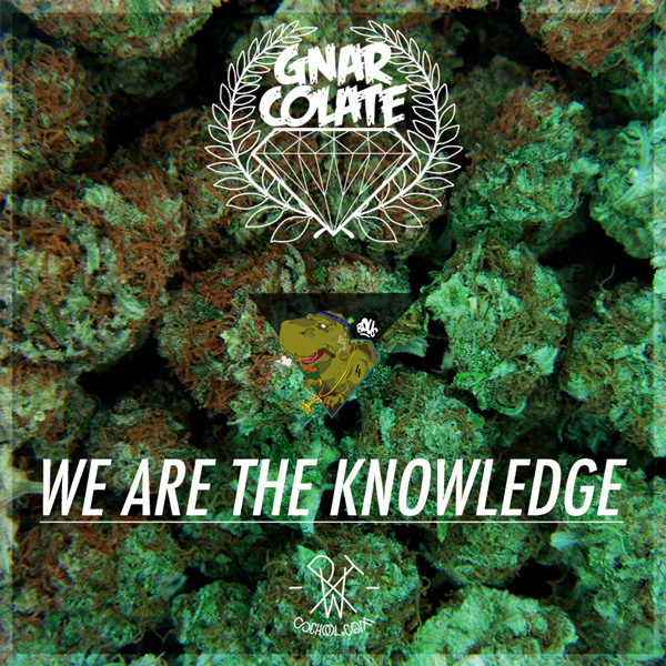 GNARCOLATE /\ WE ARE THE KNOWLEDGE