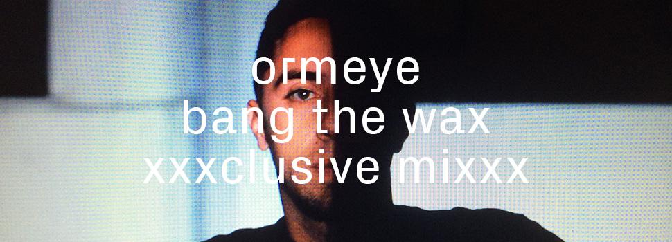 Ormeye_Bang_The_Wax_slide_3