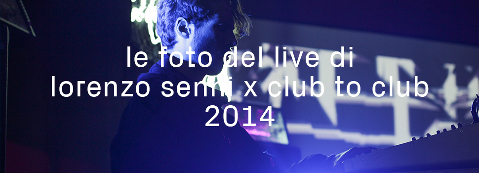 LORENZO SENNI X CLUB TO CLUB 2014, PH. PTWSCHOOL