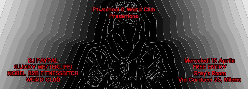 Ptwschool_Weird_Club_Dj_Paypal_15_Aprile_MDW15_slide