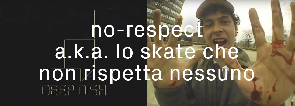 no-respect-deep-dish-chicago-skate-rispetta-nessuno-ptwschool-slide